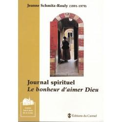 Jeanne Schmitz-Rouly : Journal spirituel, le bonheur d'aimer Dieu