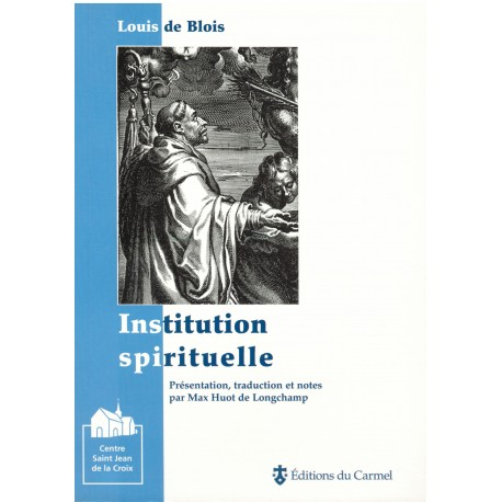 Louis de Blois : Institution spirituelle