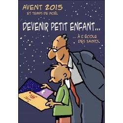 Avent 2015 et temps de Noël : devenir petit enfant à l'école des saints