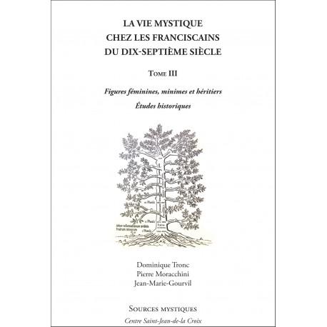 La vie mystique chez les Franciscains du XVIIe siècle Tome III