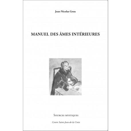 Jean-Nicolas Grou : Manuel des âmes intérieures