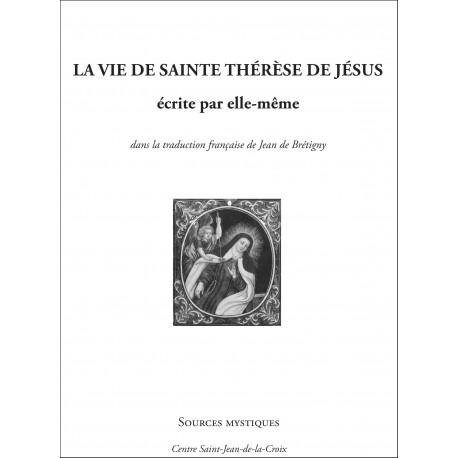 La vie de la Mère Thérèse de Jésus écrite par elle-même