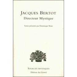 Jacques Bertot : Directeur Mystique