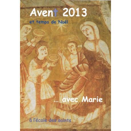 Avent 2013 et temps de Noël à l'école des saints ... avec Marie