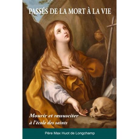 Passés de la mort à la Vie : mourir et ressusciter à l'école des saints
