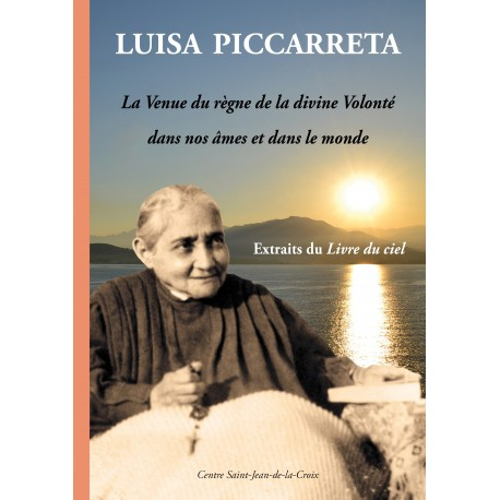 LUISA PICCARRETA : La Venue du règne de la divine Volonté