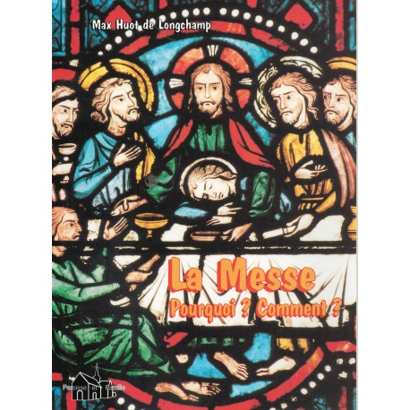 Brochure : La Messe Pourquoi ? Comment ?